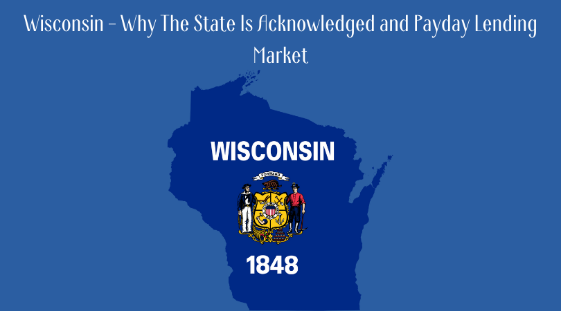 Wisconsin - Why The State Is Acknowledged and Payday Lending Market